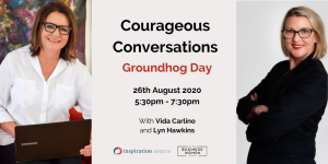 Perth, Courageous Conversations: Groundhog Day @ EarthPoint Energy Centre