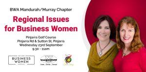 Mandurah/Murray Region: Regional Issues for Business Women @ Pinjarra Golf Course