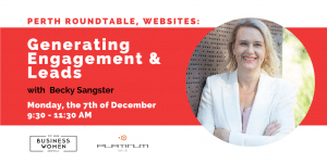 Perth Roundtable, Websites: Generating Engagement & Leads @ Platinum Mix