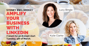 Sydney, BWA Breakfast: Amplify Your Business with LinkedIN @ QT Sydney