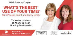 Bunbury, Business Women Australia: What's The Best Use of Your Time? @ The Side Door