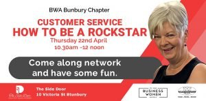 Bunbury, Business Women Australia: Customer Service - How to be a Rockstar @ The Side Door