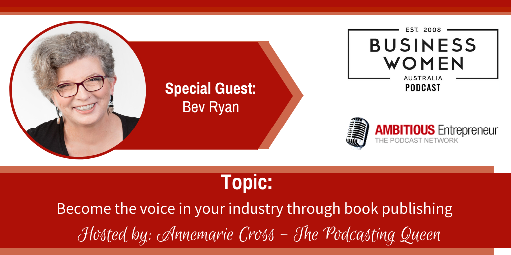Become the voice in your industry through book publishing with Bev Ryan