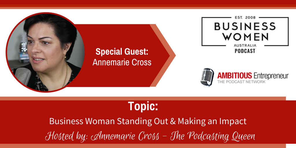 Business Woman Standing Out & Making an Impact with Annemarie Cross