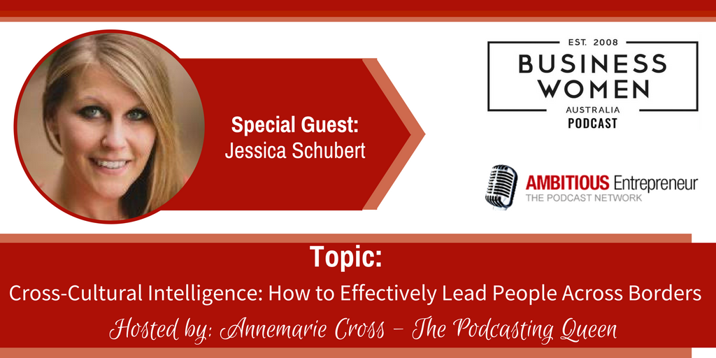 How to Effectively Lead People Across Borders with Jessica Schubert