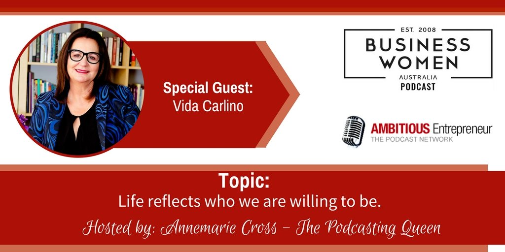 Life reflects who we are willing to be with Vida Carlino