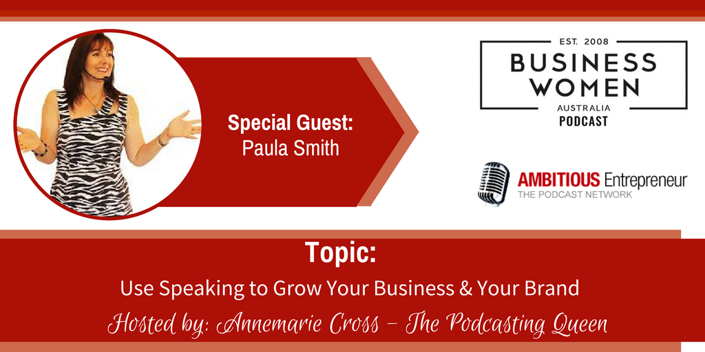 Use Speaking to Grow Your Business & Your Brand with Paula Smith