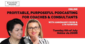 Online: Profitable, Purposeful Podcasting for Coaches & Consultants @ ONLINE