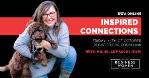 Online, BWA, Inspired Connections with Michelle Pascoe @ ONLINE