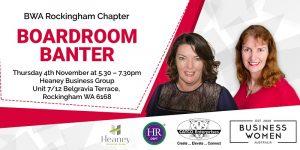 Rockingham, BWA: Boardroom Banter @ Heaney Business Group